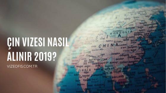 çin vizesi nasıl alınır 2019 - vize ofis ankara - vize danışmanlık hizmetleri - vizeofis.com.tr