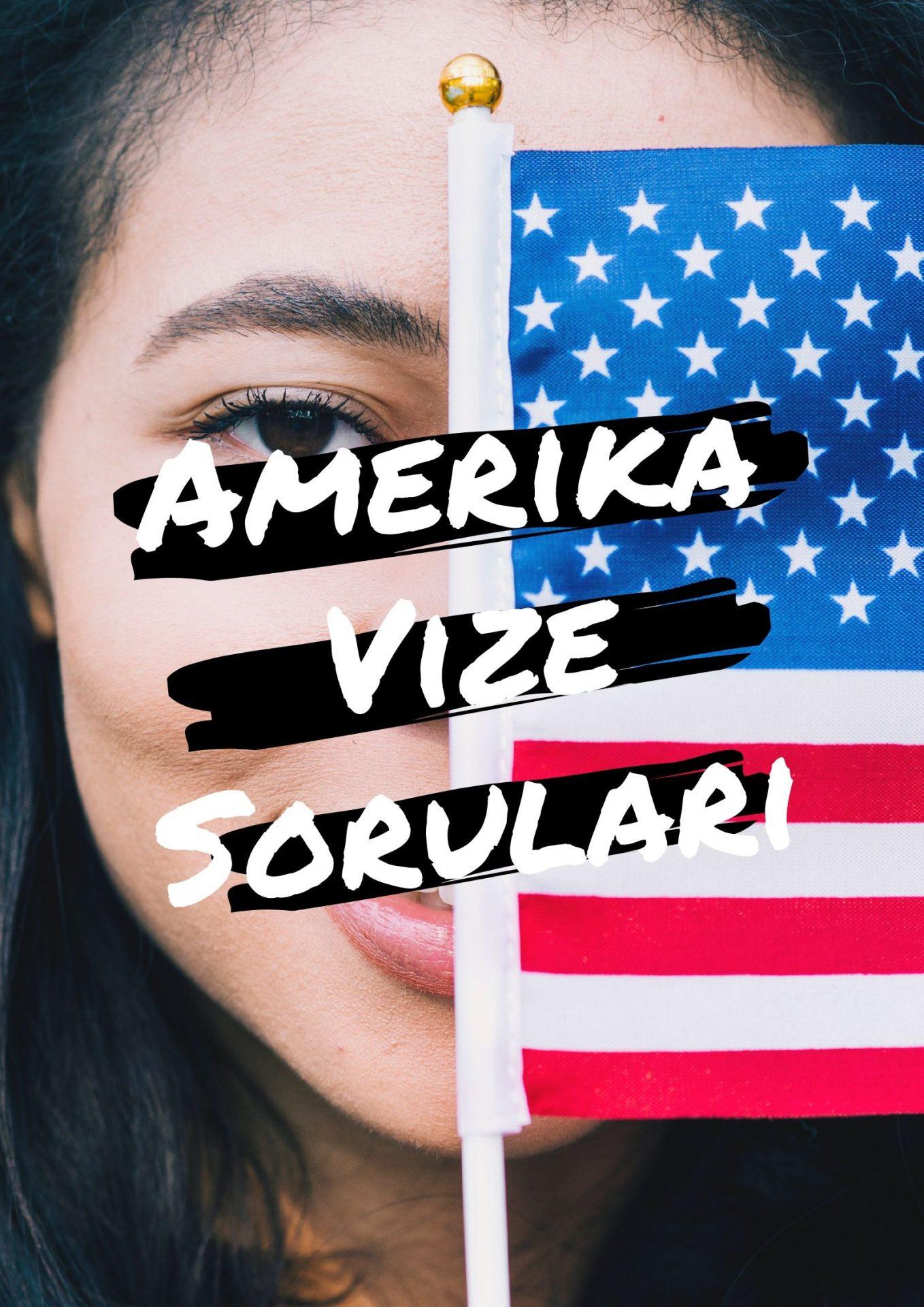 Amerika Vizesi Görüşme Soruları Nelerdir ve Sıkça Sorular Sorular vize ofis, vizeofis, ankara vize danışmanlık