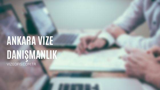 ankara vize danışmanlık - vize ofis ankara- vize danışmanlık hizmetleri - vizeofis.com.tr